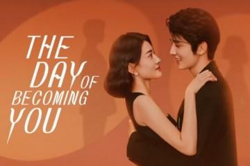 ซีรี่ย์จีน The Day Of Becoming You (2021) วันนั้นที่ฉันเป็นเธอ พากย์ไทย Ep.1-25