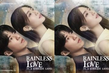 ซีรี่ย์จีน Rainless Love in a Godless Land (2021) เทพ คน และฝนสุดท้าย ซับไทย Ep.1-4